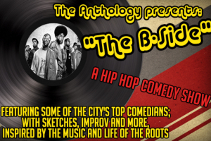 The B-Side. A Hip-Hop Comedy Show. (The Roots Edition)