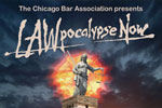 The Chicago Bar Association presents LAWpocalypse Now