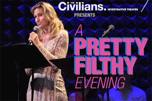 The Civilians: A Pretty Filthy Evening