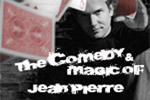 The Comedy & Magic of Jean Pierre