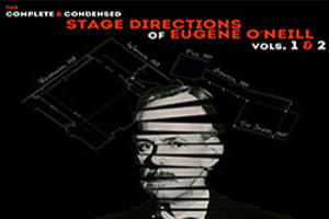 The Complete and Condensed Stage Directions of Eugene O'Neill Vol. 1 & 2