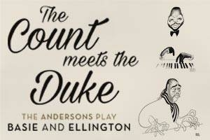 The Count Meets The Duke: The Andersons Play Basie and Ellington