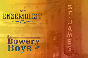 The Ensemblist & The Bowery Boys Celebrate Broadway's St. James Theatre