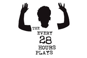 The Every 28 Hours Plays