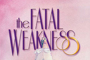 The Fatal Weakness