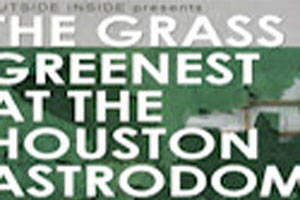 The Grass is Greenest at the Houston Astrodome