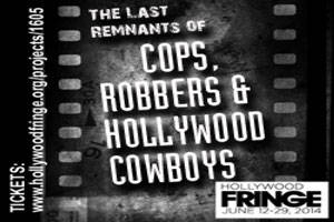 The Last Remnants of Cops, Robbers & Hollywood Cowboys