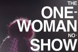 The One-Woman No-Show