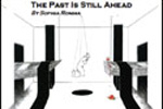 The Past Is Still Ahead