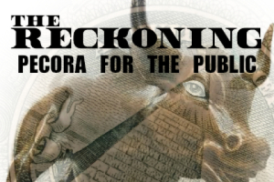 The Reckoning, Pecora For The Public