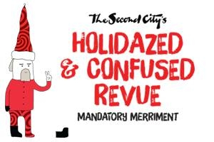 The Second City's Holidazed & Confused Revue: Mandatory Merriment