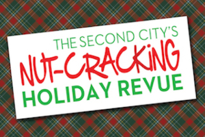 The Second City's Nut-Cracking Holiday Revue