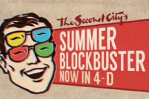 The Second City's Summer Blockbuster: Now In 4-D