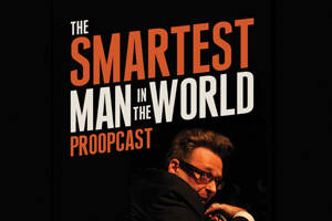 The Smartest Man In The World Proopcast Live Podcast & Book Signing