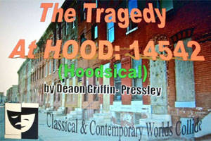 The Tragedy At HOOD:14542 (Hoodsical)