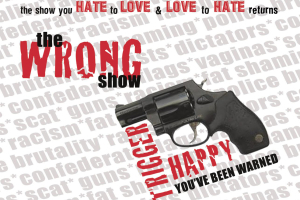The Wrong Show: Trigger Happy