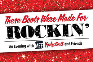 These Boots Were Made for Rockin': An Evening with Mark Fisher Fitness, Kinky Boots and Friends