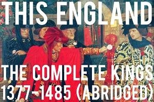 This England: The Complete Kings 1377-1485 (Abridged)