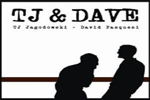 TJ & Dave – They're Back!
