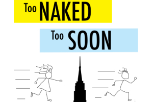 Too Naked Too Soon: A New Musical