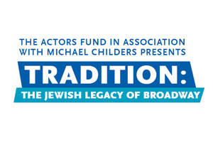 Tradition: The Jewish Legacy of Broadway