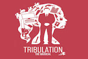 Tribulation: The Musical