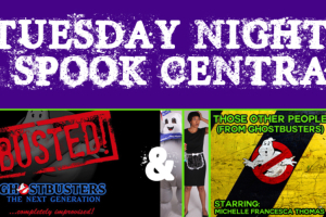 Tuesday Night at Spook Central