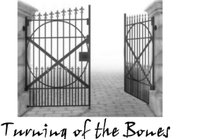 Turning of the Bones