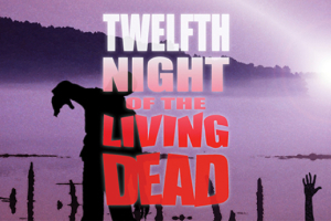 Twelfth Night of the Living Dead