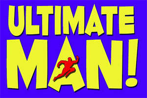 Ultimate Man!
