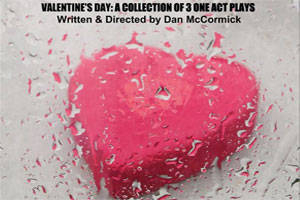 Valentine's Day: A Collection of 3 One Act Plays