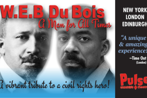W. E. B. Du Bois: A Man For All Times