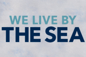 We Live by the Sea