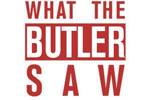 What the Butler Saw