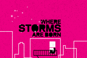 Where Storms Are Born