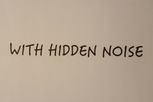With Hidden Noise