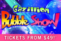 Gazillion Bubble Show Tickets - Off-Broadway