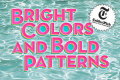 Bright Colors and Bold Patterns Tickets - New York