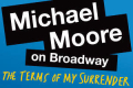 Michael Moore: The Terms of My Surrender Tickets - New York City