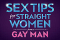 Sex Tips for Straight Women from a Gay Man Tickets - New York City