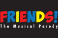 Friends the Musical Parody Tickets - Off-Broadway
