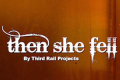Then She Fell Tickets - Off-Broadway