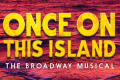 Once on This Island Tickets - New York City