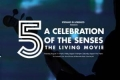 5: A Celebration of the Senses - The Living Movie Tickets - New York City