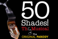 50 SHADES! THE MUSICAL - The Original Parody Tickets - New York
