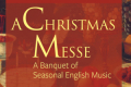 A Christmas Messe: A Banquet of Seasonal English Music Tickets - Washington, DC