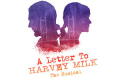 A Letter to Harvey Milk Tickets - Off-Broadway
