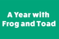 A Year with Frog and Toad Tickets - Minneapolis/St. Paul