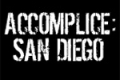 Accomplice: San Diego Tickets - Los Angeles
