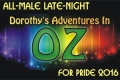 All-Male Dorothy's Adventures in OZ for Pride 2016 Tickets - Los Angeles